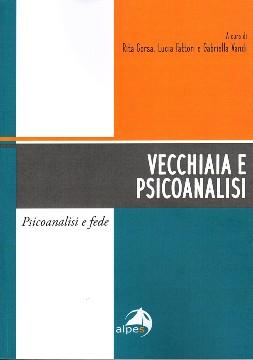 """""""Vecchiaia e Psicoanalisi"""" di R. Corsa, L. Fattori, G. Vandi – Recensione di Rossana Gentile"""